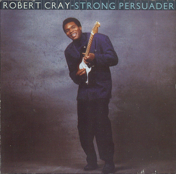 Cray, Robert Band Strong Persuader