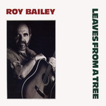 Bailey, Roy Leaves From A Tree Vinyl