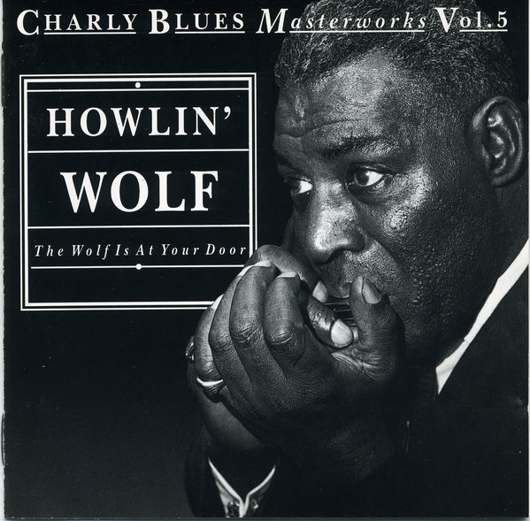 Howlin' Wolf The Wolf Is At Your Door