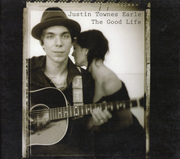 Earle, Justin Townes The Good Life