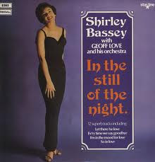 Shirley Bassey With Geoff Love & His Orchestra In The Still Of The Night