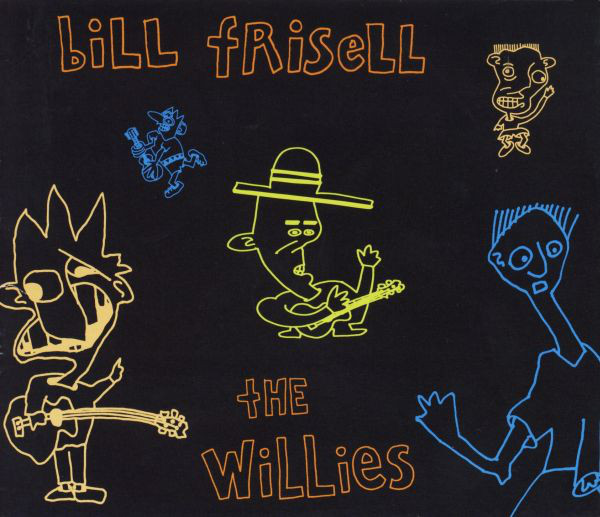 Frisell, Bill The Willies