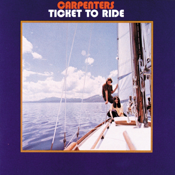 Carpenters Ticket To Ride