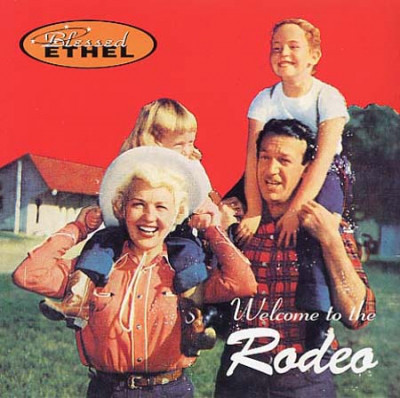 Blessed Ethel Welcome To The Rodeo