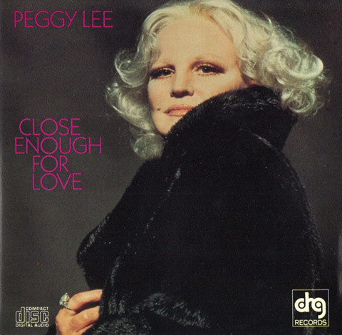 Lee, Peggy Close Enough For Love