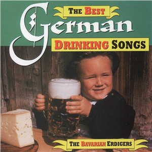 The Bavarian Erdigers The Best German Drinking Songs