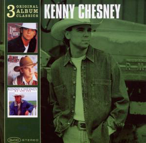 Chesney, Kenny 3 Original Album Classics
