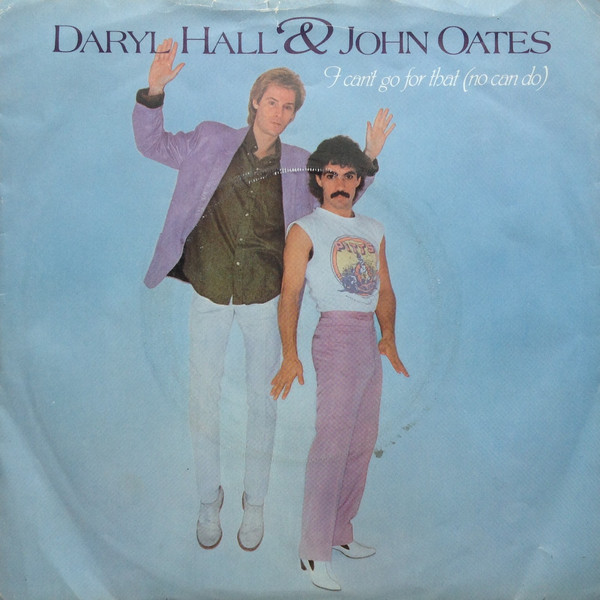 Hall, Daryl & John Oates I Cant Go For That (No Can Do) Vinyl