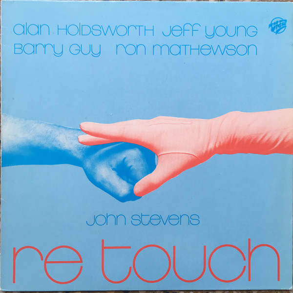 John Stevens / Allan Holdsworth / Jeff Young / Barry Guy / Ron Mathewson Re Touch