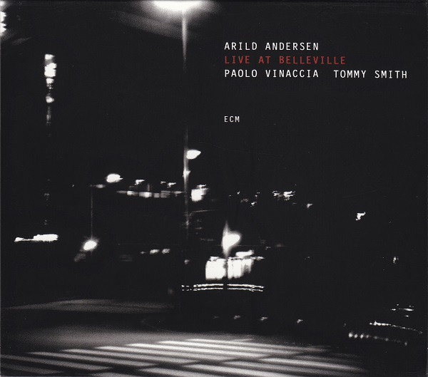 Andersen, Arild / Vinaccia, Paolo / Smith, Tommy Live at Belleville