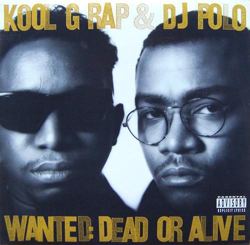 Kool G Rap & DJ Polo Wanted: Dead Or Alive  Vinyl