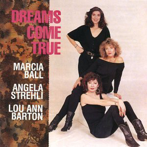 Ball, Marcia / Barton, Lou Ann / Strehli, Angela Dreams Come True CD