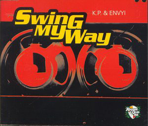 K.P. & Envyi Swing My Way Vinyl