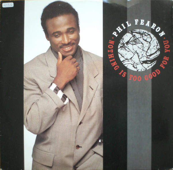 Fearon, Phil Nothing Is Too Good For You Vinyl