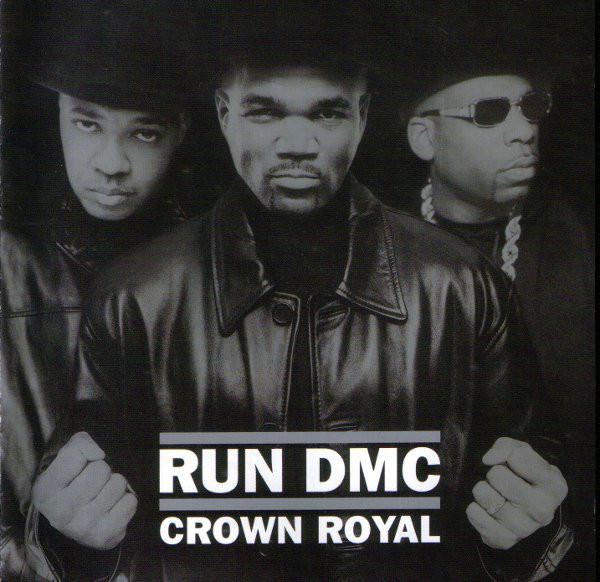 Run DMC Crown Royal