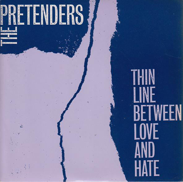 The Pretenders Thin Line Between Love And Hate