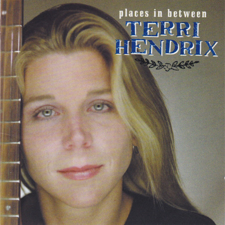 Terri Hendrix Places In Between