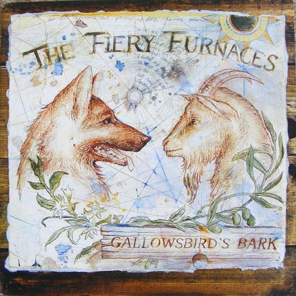 The Fiery Furnaces Gallowsbirds Bark