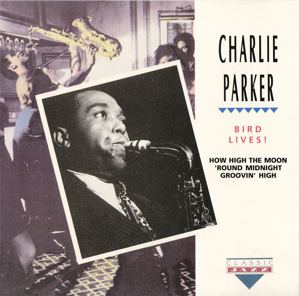 Parker, Charlie Bird Lives!