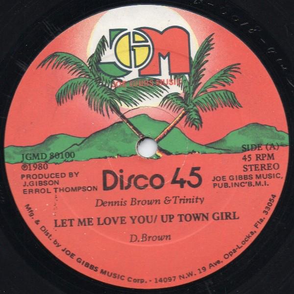 Dennis Brown & Trinity Let Me Love You / Uptown Girl Vinyl