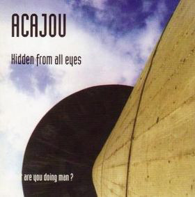 Acajou Hidden From All Eyes CD