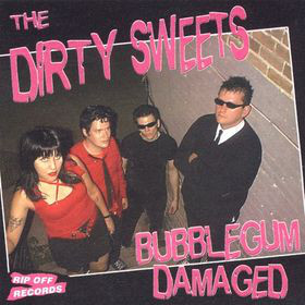 Dirty Sweets (The) Bubblegum Damaged CD