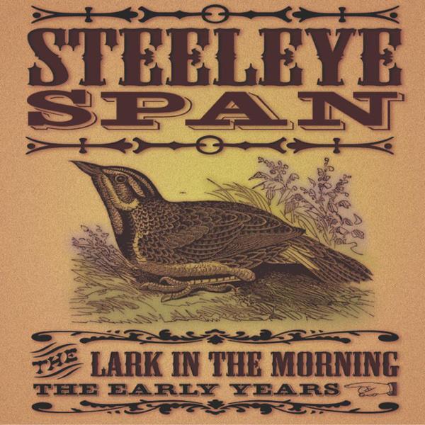 Steeleye Span The Lark In The Morning