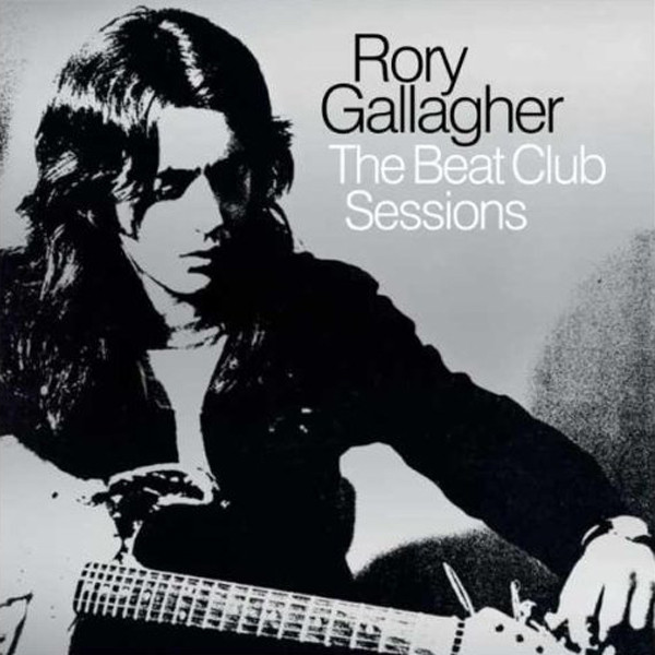 Rory Gallagher The Beat Club Sessions