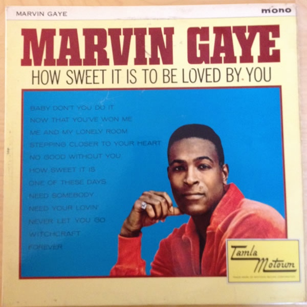 Gaye, Marvin How Sweet It Is To Be Loved By You