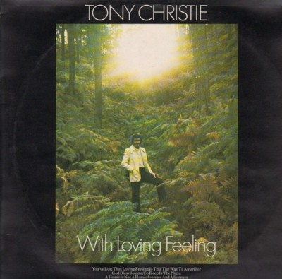 Christie, Tony With Loving Feeling
