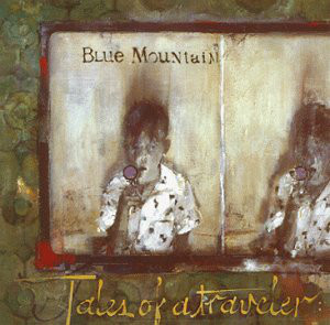 Blue Mountain Tales Of A Traveler CD