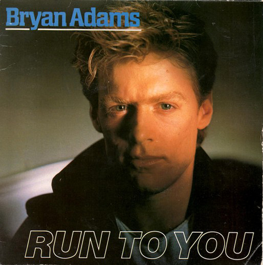 Adams, Bryan Run To You