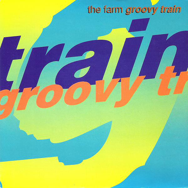 The Farm Groovy Train