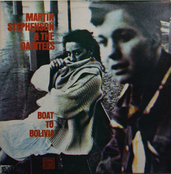 Martin Stephenson And The Daintees Boat To Bolivia Vinyl