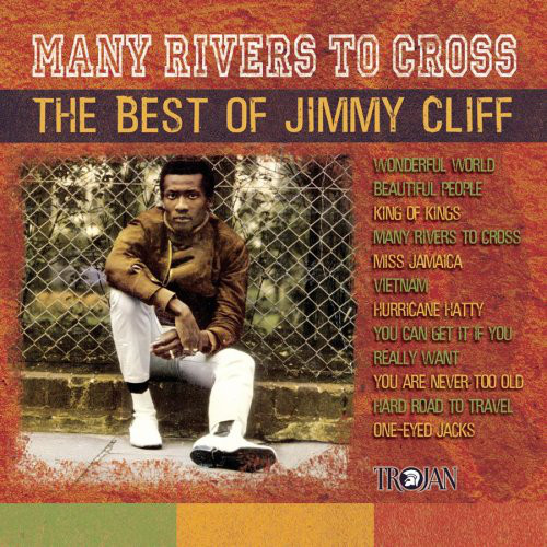Cliff, Jimmy Many Rivers To Cross - The Best Of