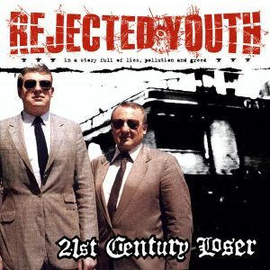 Rejected Youth 21th Century Loser CD