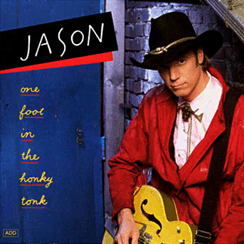 Jason One Foot In The Honky Tonk CD