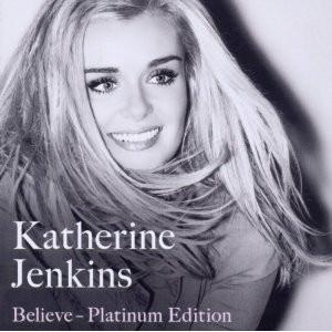 Jenkins, Katherine Believe - Platinum Edition
