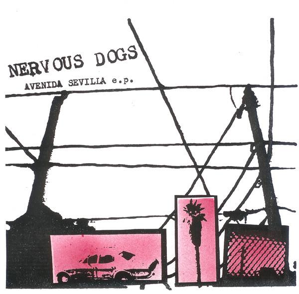 Nervous Dogs Avenida Sevilla  Vinyl