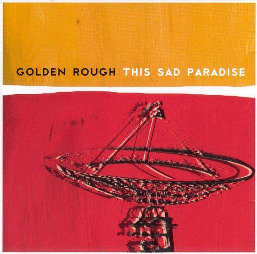 Golden Rough This Sad Paradise