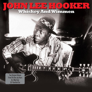 John Lee Hooker Whiskey And Wimmen