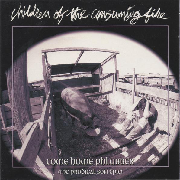 Children Of The Consuming Fire Come Home Phlubber Vinyl