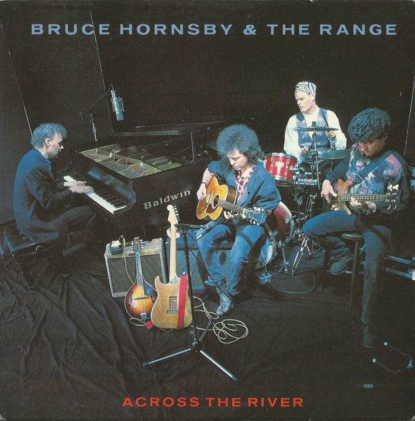 Hornsby, Bruce & The Range Across The River