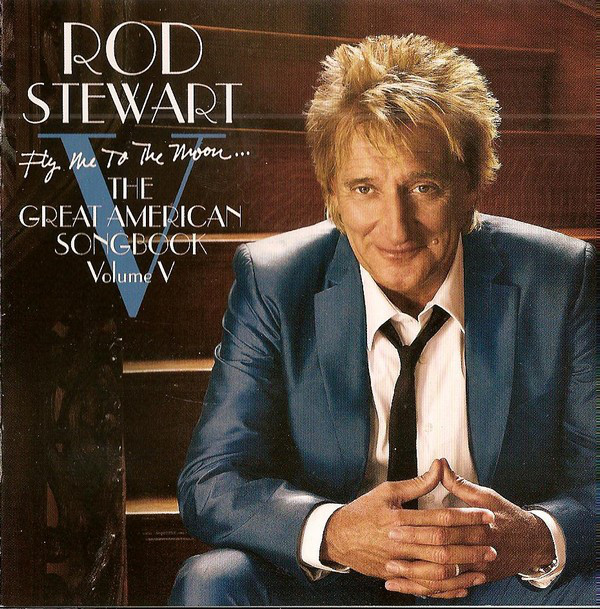 Stewart, Rod Fly Me To The Moon... Great American Songbook Volume V