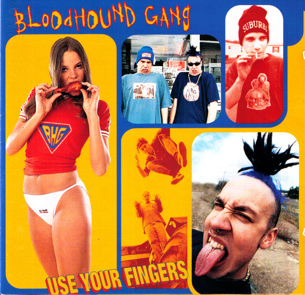 Bloodhound Gang (The) Use Your Fingers CD