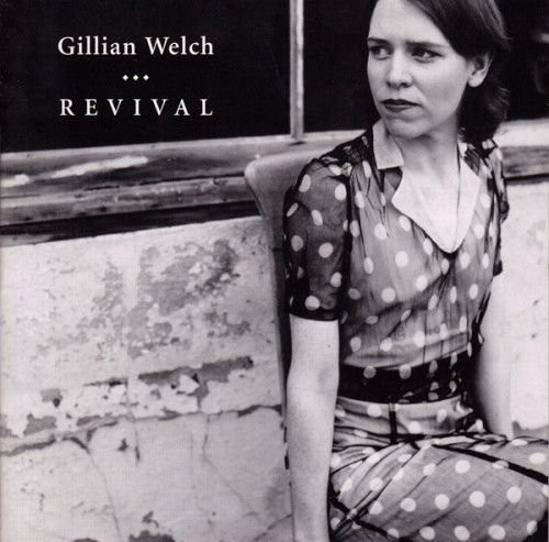 Welch, Gillian Revival
