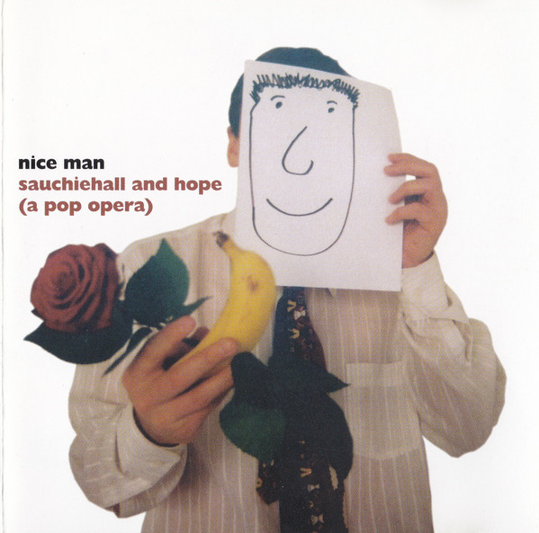 Nice Man Sauchiehall And Hope (a pop opera)