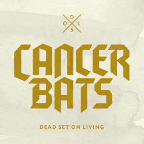 Cancer Bats Dead Set On Living Vinyl
