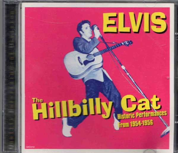 Presley, Elvis The Hillbilly Cat (Historic Performances From 1954-1956)  CD