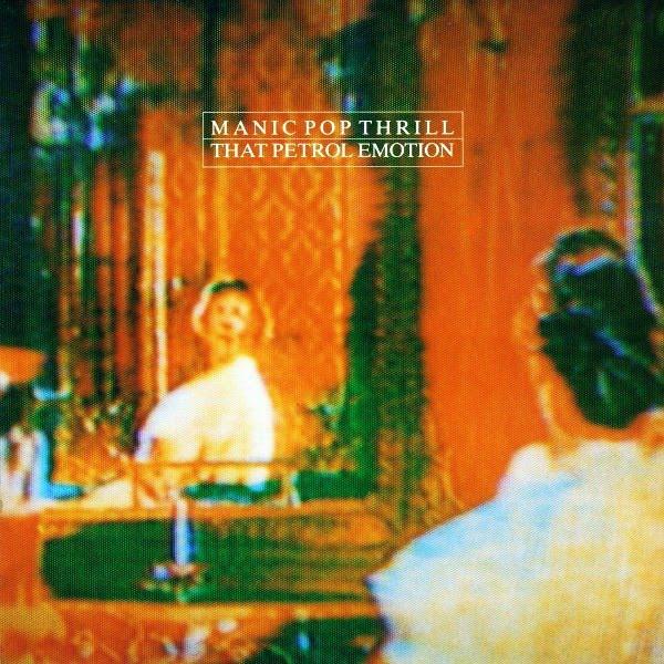 That Petrol Emotion Manic Pop Thrill Vinyl